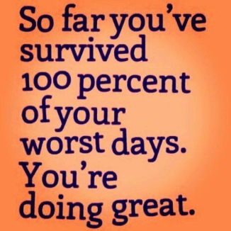You'll Survive a Bad Day